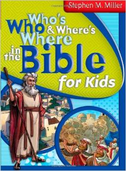 whos who and wheres where in the Bible for kids